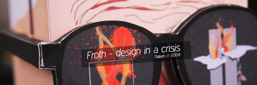 Froth - design in a crisis